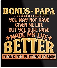 Bonus-Papa You May Not Have Given Me Life But You