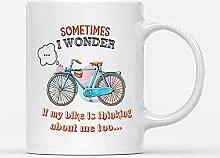 Custom Mugs I Wonder If My Bike Thinking About Me