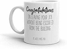 Félicitations pour avoir quitté votre emploi