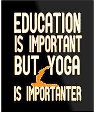 Générique Education is Important But Yoga is