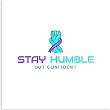 Générique Stay Humble But Confident Design & Art