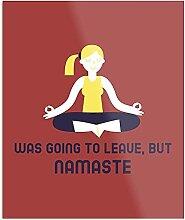 Générique Was Going to Leave But Namaste Design