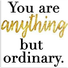 Générique You are Anything But Ordinary Design &