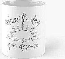 Have The Day You Deserve Sunrise Light Design
