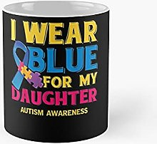 I Wear Blue For My Daughter Autism Awareness