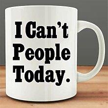 Je ne peux pas les gens aujourd'hui tasses