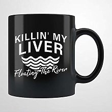 Killin' My Liver Floating The River Coffee