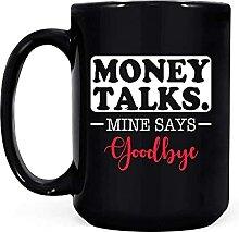 N\A Money Talks Mine Dit au Revoir Mug Noir