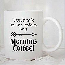 N\A Tasse de café, ne me Parlez Pas Avant ma