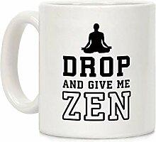 N\A Tasse en céramique Drop and Give Me Zen pour