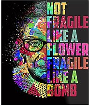 Not Fragile Like A Flower But A Bomb Ruth Ginsburg