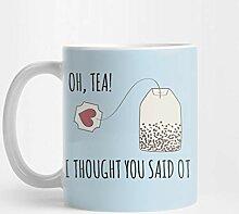 Oh Tea! I Thought You Said OT - Funny Art Print