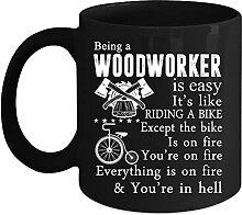 Tasse à café « Being A Woodworker is Easy »