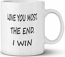Tasse à café drôle vous aime le plus la fin je