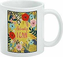 Tasse à café humoristique, « Actually I Can