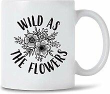 Tasse à café Wild As The Flowers Hippie Lover,
