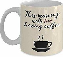 Tasses Mug Gobelet Ce matin avec elle en train de