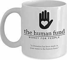 The Human Fund (W)- by : Trinkets & Novelty –