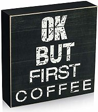TJ.MOREE OK,BUT First Coffee Sign Cute Farmhouse