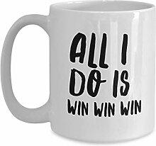 Tout ce que je fais est de gagner gagner gagner